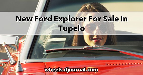 New Ford Explorer for sale in Tupelo
