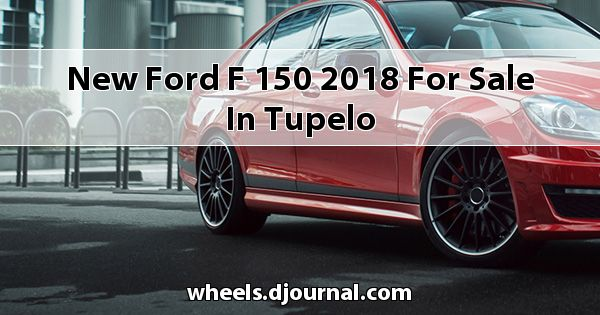 New Ford F-150 2018 for sale in Tupelo