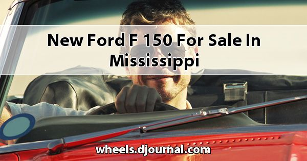 New Ford F-150 for sale in Mississippi