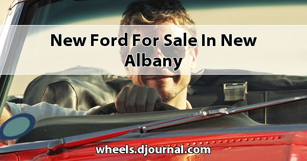 New Ford for sale in New Albany