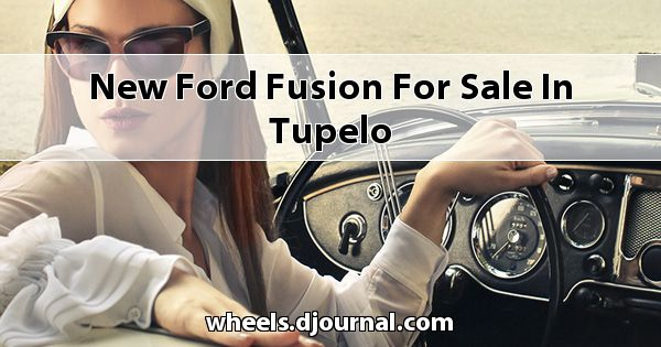 New Ford Fusion for sale in Tupelo