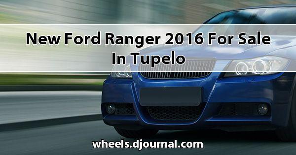 New Ford Ranger 2016 for sale in Tupelo
