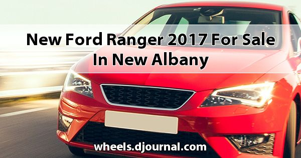 New Ford Ranger 2017 for sale in New Albany