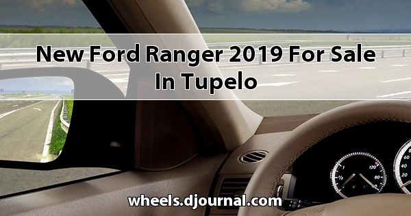 New Ford Ranger 2019 for sale in Tupelo