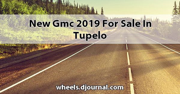 New GMC 2019 for sale in Tupelo