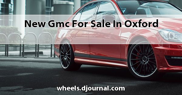 New GMC for sale in Oxford