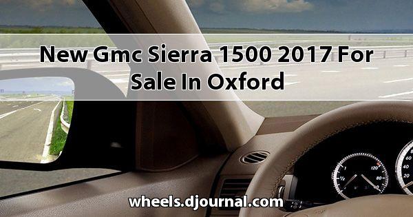 New GMC Sierra 1500 2017 for sale in Oxford