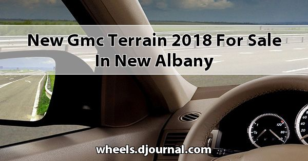 New GMC Terrain 2018 for sale in New Albany