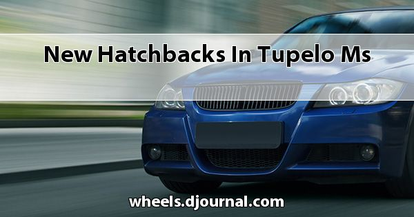 New Hatchbacks in Tupelo, MS