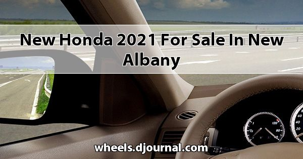 New Honda 2021 for sale in New Albany