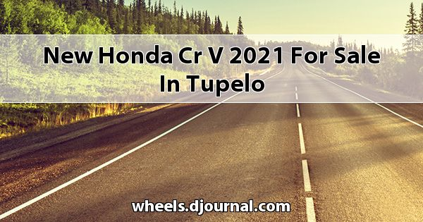 New Honda CR-V 2021 for sale in Tupelo