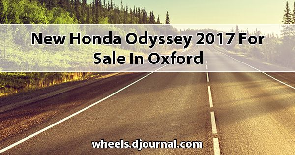New Honda Odyssey 2017 for sale in Oxford
