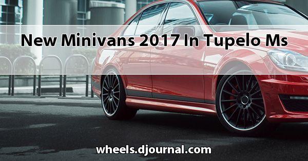 New Minivans 2017 in Tupelo, MS