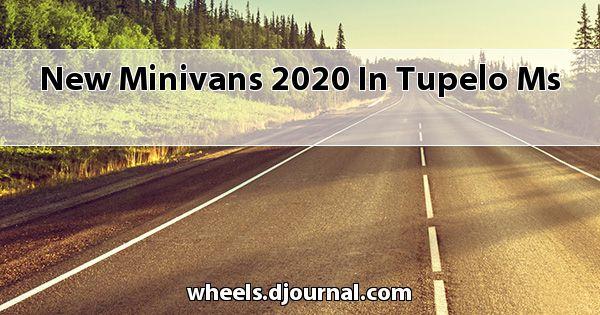 New Minivans 2020 in Tupelo, MS