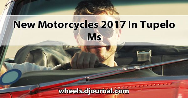 New Motorcycles 2017 in Tupelo, MS