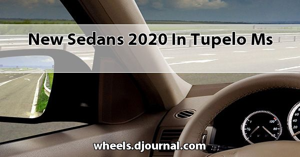 New Sedans 2020 in Tupelo, MS