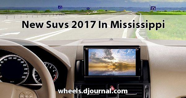 New SUVs 2017 in Mississippi