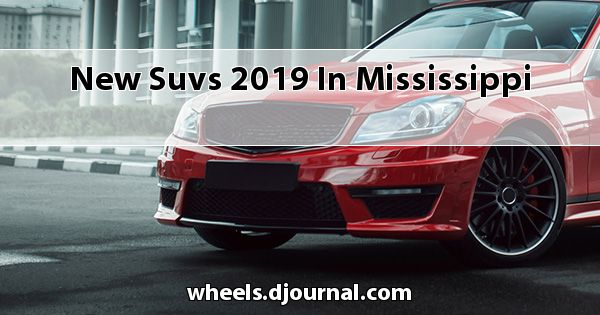 New SUVs 2019 in Mississippi