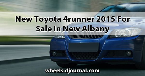 New Toyota 4Runner 2015 for sale in New Albany