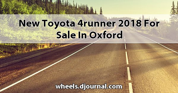 New Toyota 4Runner 2018 for sale in Oxford