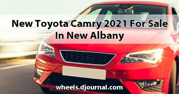 New Toyota Camry 2021 for sale in New Albany