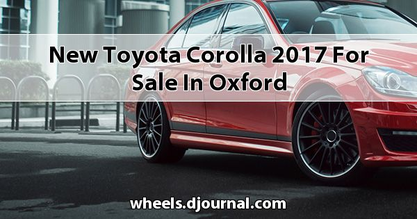 New Toyota Corolla 2017 for sale in Oxford