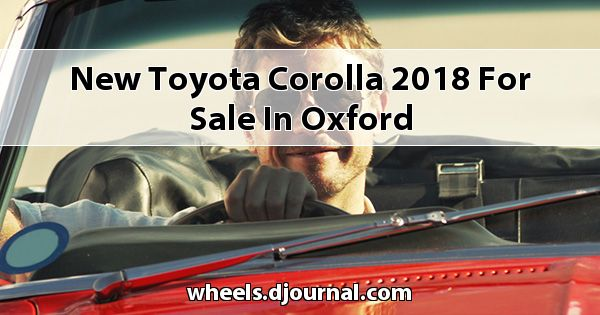 New Toyota Corolla 2018 for sale in Oxford