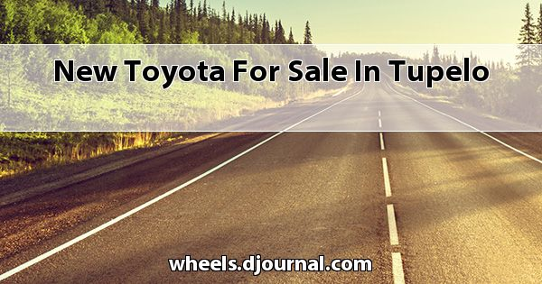 New Toyota for sale in Tupelo