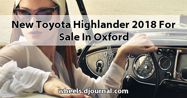 New Toyota Highlander 2018 for sale in Oxford