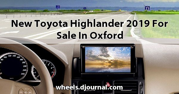 New Toyota Highlander 2019 for sale in Oxford
