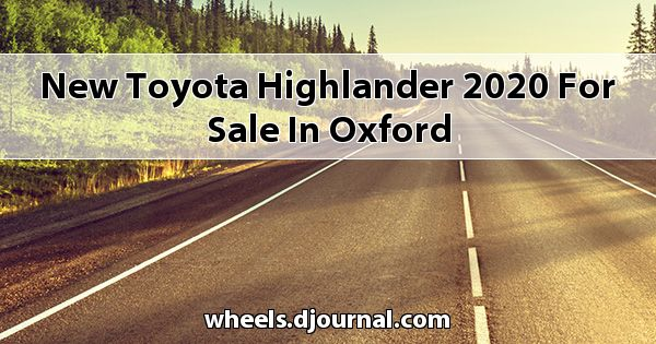 New Toyota Highlander 2020 for sale in Oxford
