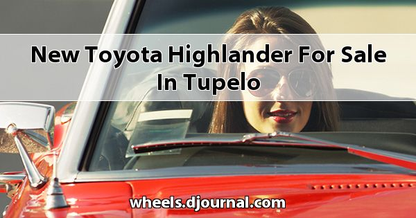 New Toyota Highlander for sale in Tupelo