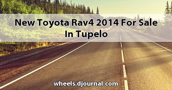 New Toyota RAV4 2014 for sale in Tupelo