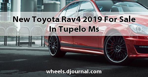 New Toyota RAV4 2019 for sale in Tupelo, MS
