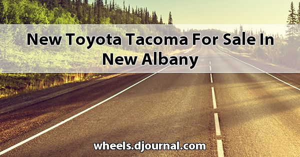 New Toyota Tacoma for sale in New Albany