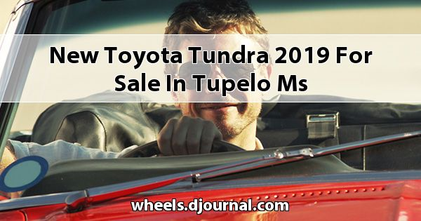 New Toyota Tundra 2019 for sale in Tupelo, MS