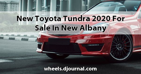 New Toyota Tundra 2020 for sale in New Albany