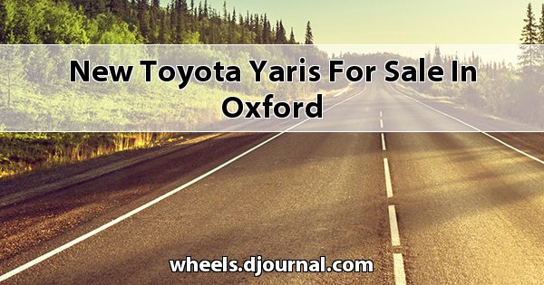 New Toyota Yaris for sale in Oxford