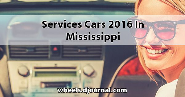 Services Cars 2016 in Mississippi