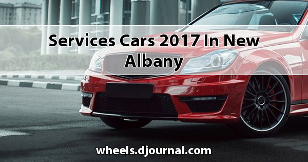 Services Cars 2017 in New Albany
