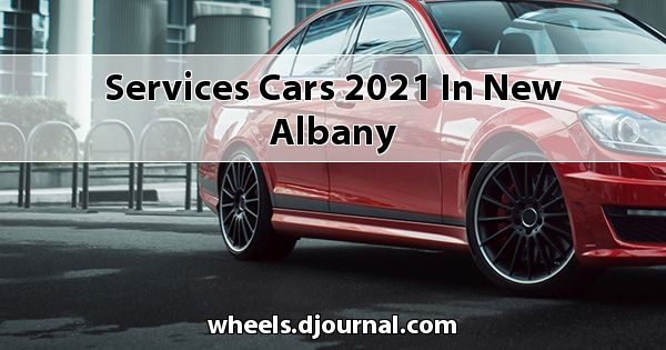 Services Cars 2021 in New Albany