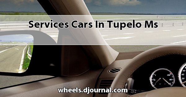 Services Cars in Tupelo, MS