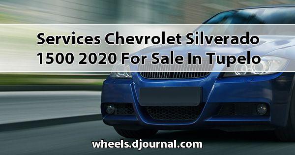 Services Chevrolet Silverado 1500 2020 for sale in Tupelo, MS