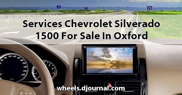 Services Chevrolet Silverado 1500 for sale in Oxford