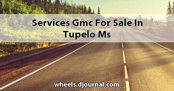 Services GMC for sale in Tupelo, MS