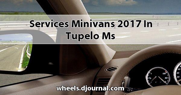 Services Minivans 2017 in Tupelo, MS