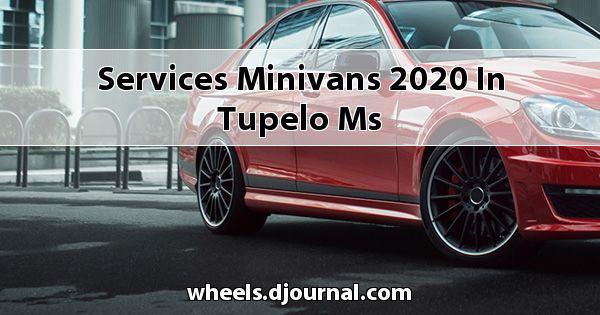 Services Minivans 2020 in Tupelo, MS