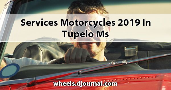 Services Motorcycles 2019 in Tupelo, MS