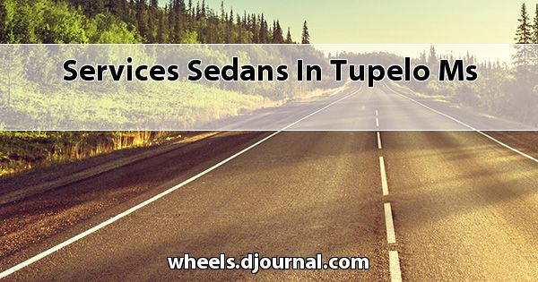 Services Sedans in Tupelo, MS
