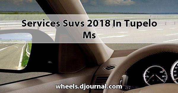 Services SUVs 2018 in Tupelo, MS